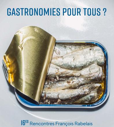 16e Rencontres François Rabelais - Atelier « La gastronomie s'invite aujourd'hui là où on ne l'attendait pas ! »